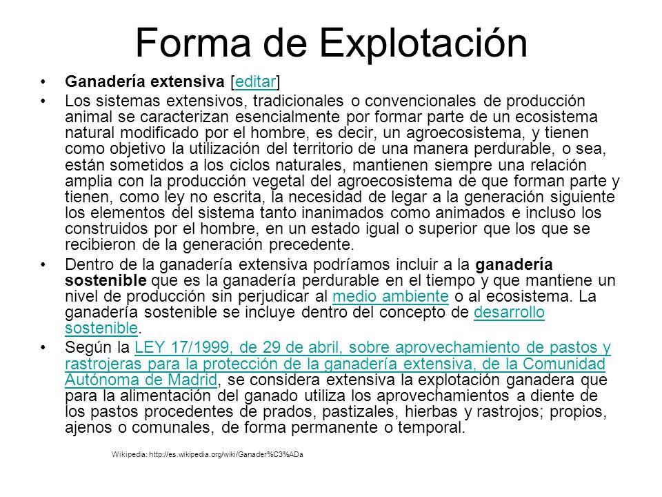 Forma de Explotación Ganadería extensiva [editar]